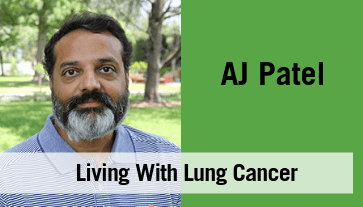 AJ Patel's Living With Lung Cancer